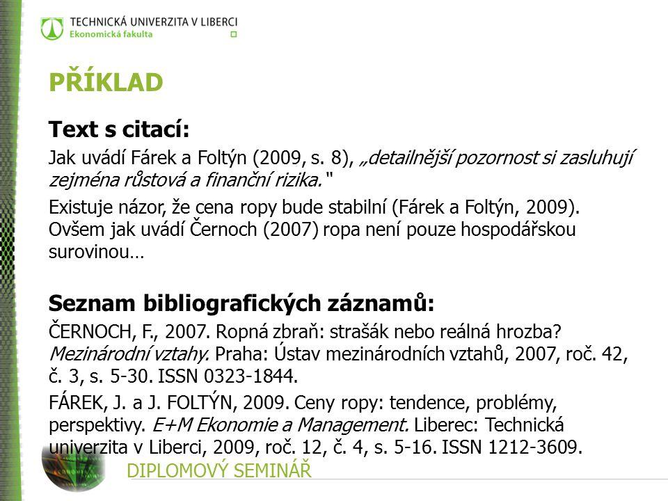 PŘÍKLAD Text s citací: Seznam bibliografických záznamů:
