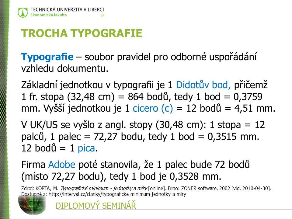 TROCHA TYPOGRAFIE Typografie – soubor pravidel pro odborné uspořádání vzhledu dokumentu.