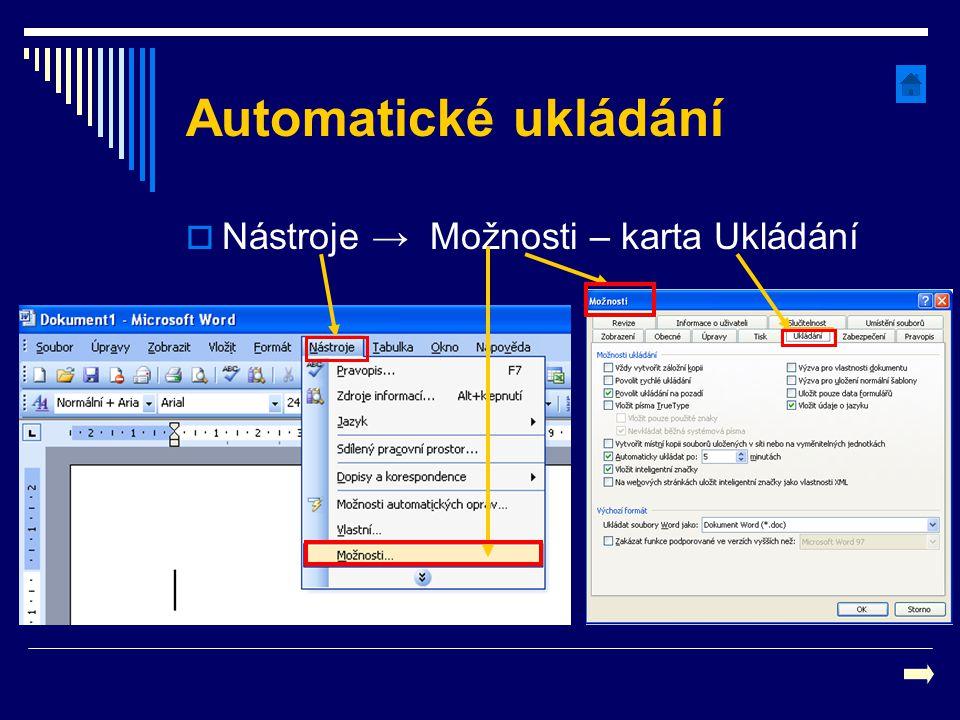 Automatické ukládání Nástroje → Možnosti – karta Ukládání