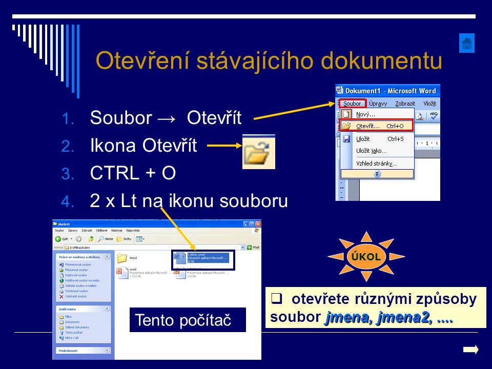 Otevření stávajícího dokumentu