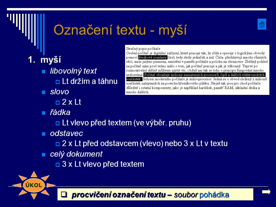 Označení textu - myší 1. myší libovolný text slovo řádka odstavec