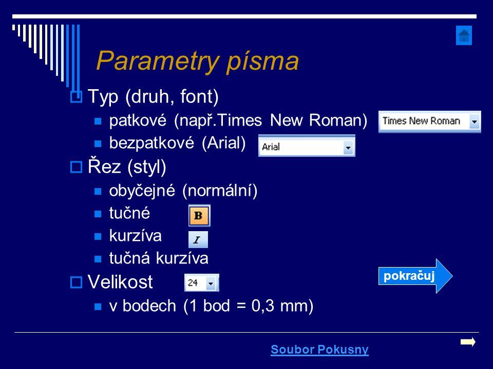 Parametry písma Typ (druh, font) Řez (styl) Velikost