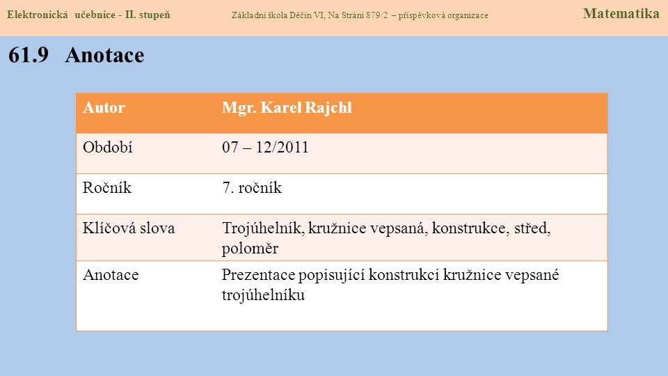 61.9 Anotace Autor Mgr. Karel Rajchl Období 07 – 12/2011 Ročník