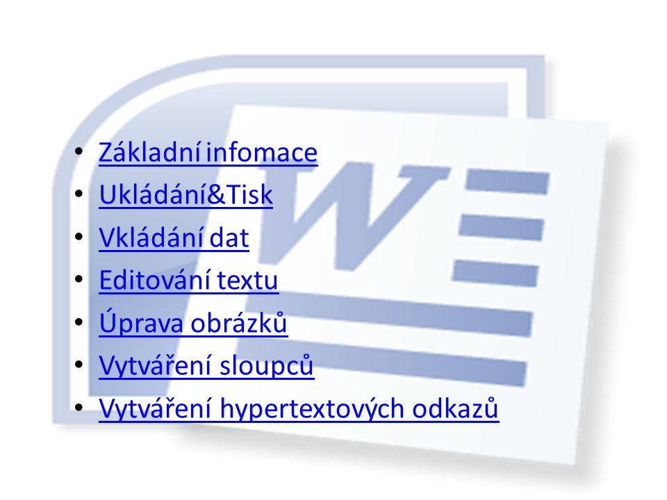 Základní infomace Ukládání&Tisk. Vkládání dat. Editování textu. Úprava obrázků. Vytváření sloupců.