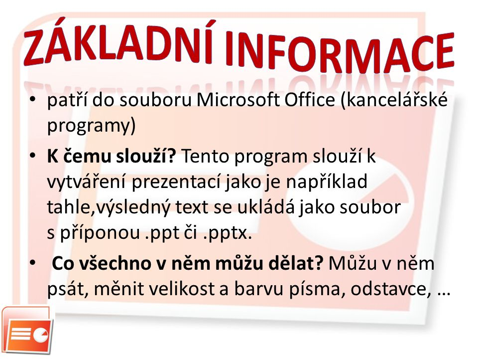 Základní informace patří do souboru Microsoft Office (kancelářské programy)
