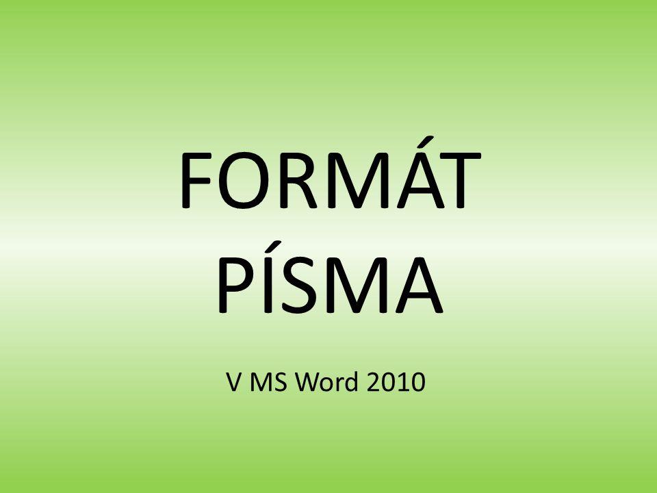 FORMÁT PÍSMA V MS Word 2010