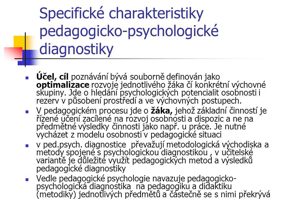 Specifické charakteristiky pedagogicko-psychologické diagnostiky
