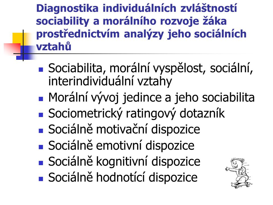 Sociabilita, morální vyspělost, sociální, interindividuální vztahy