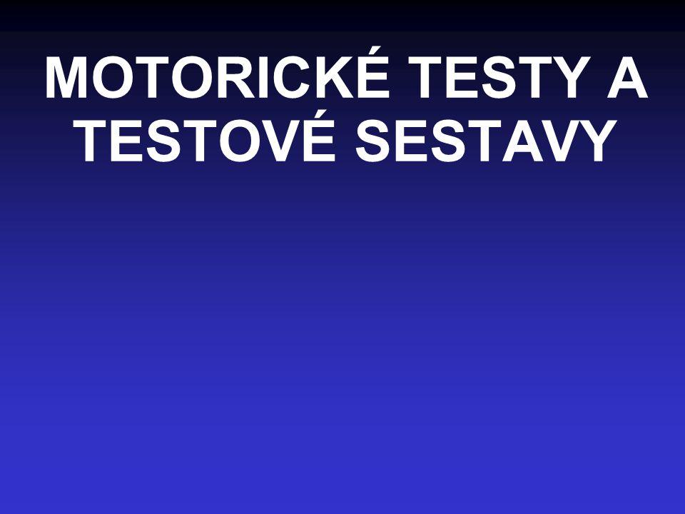 MOTORICKÉ TESTY A TESTOVÉ SESTAVY