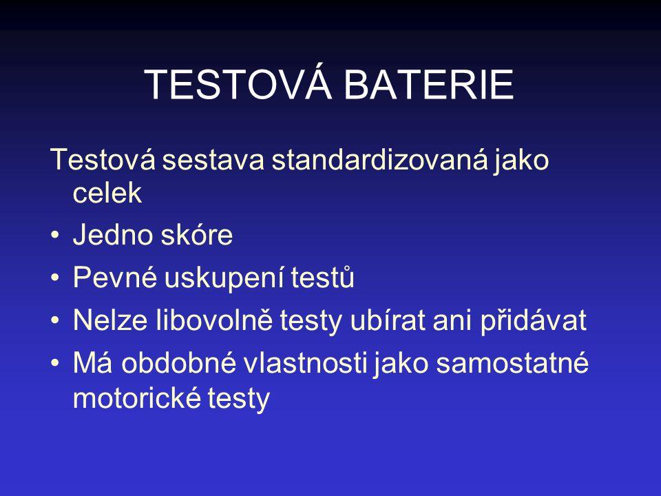 TESTOVÁ BATERIE Testová sestava standardizovaná jako celek Jedno skóre