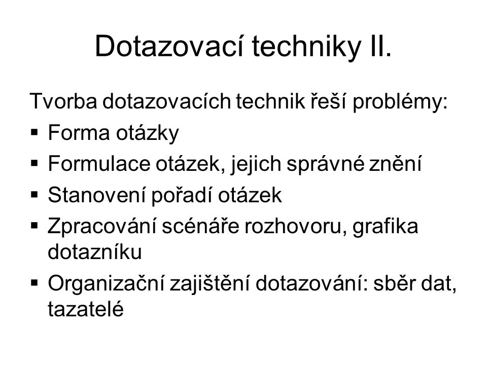 Dotazovací techniky II.