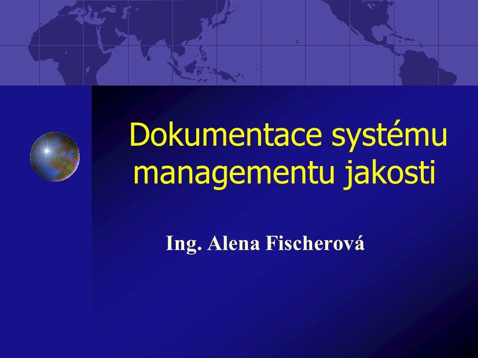 Dokumentace systému managementu jakosti