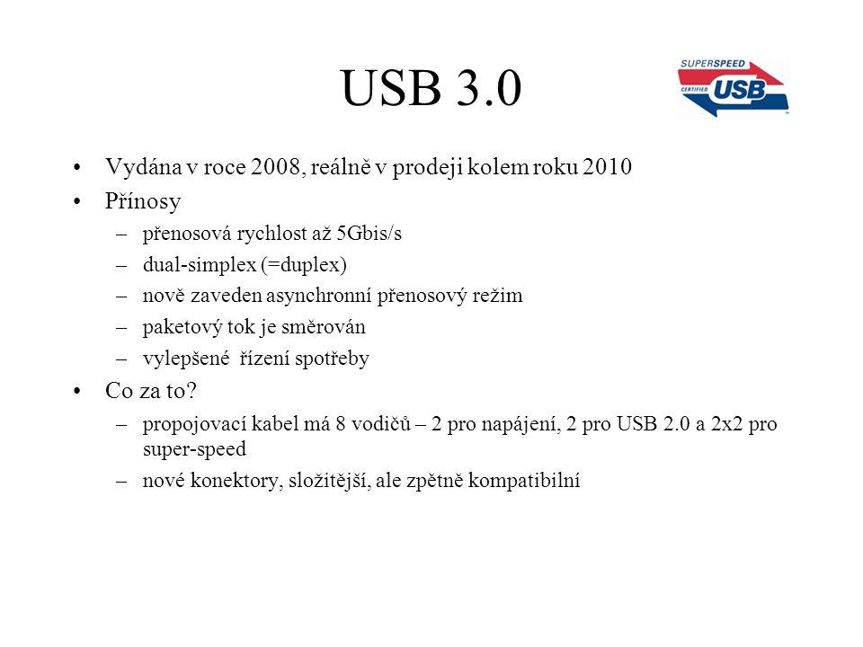 USB 3.0 Vydána v roce 2008, reálně v prodeji kolem roku 2010 Přínosy