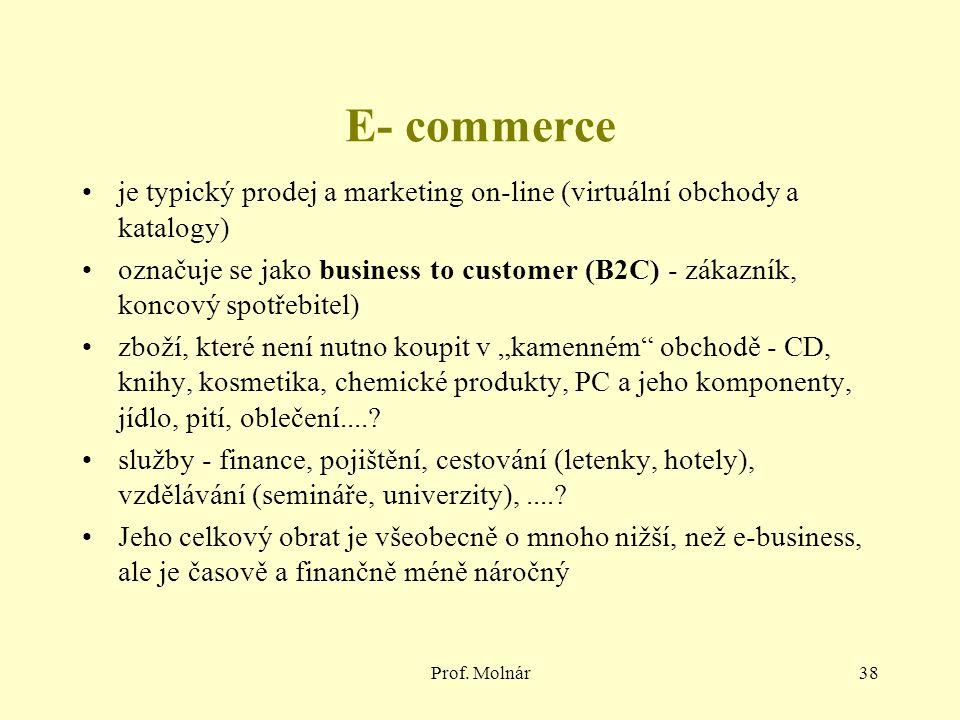 E- commerce je typický prodej a marketing on-line (virtuální obchody a katalogy)
