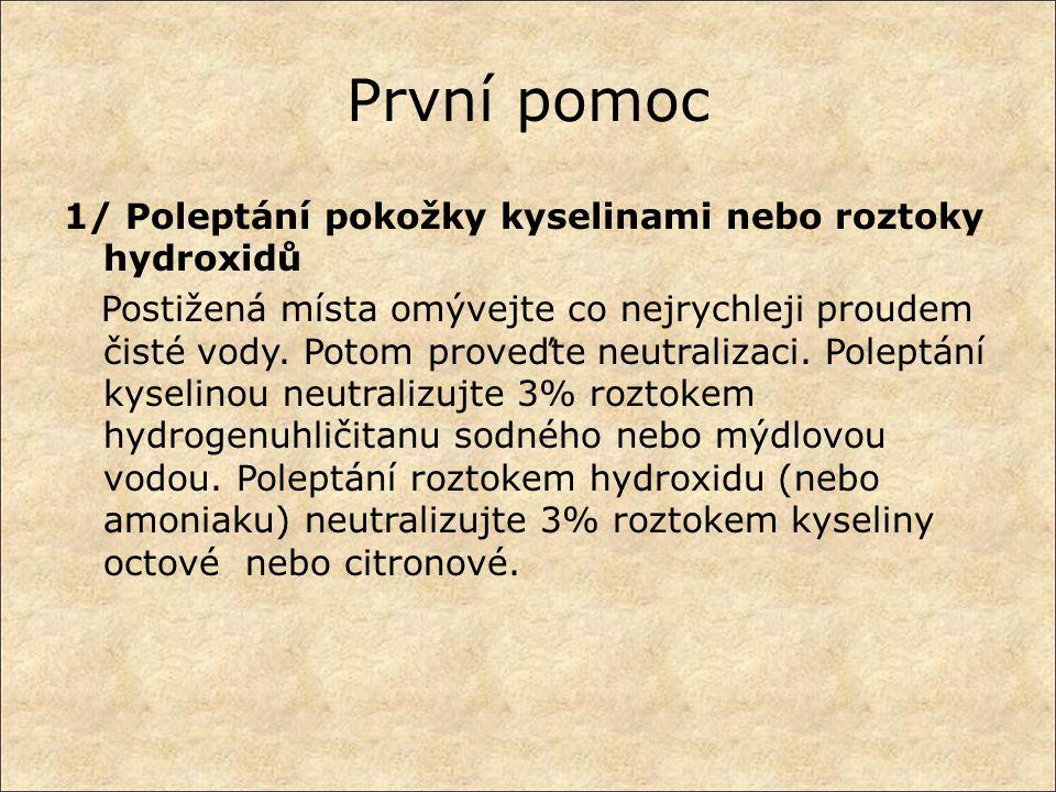 První pomoc 1/ Poleptání pokožky kyselinami nebo roztoky hydroxidů