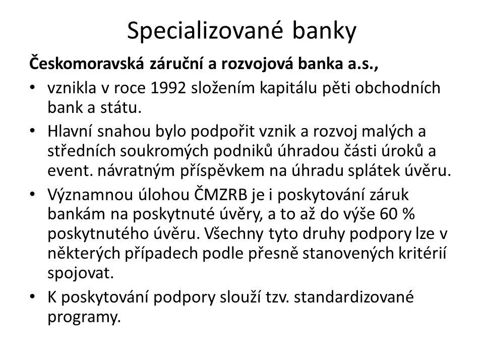 Specializované banky Českomoravská záruční a rozvojová banka a.s.,