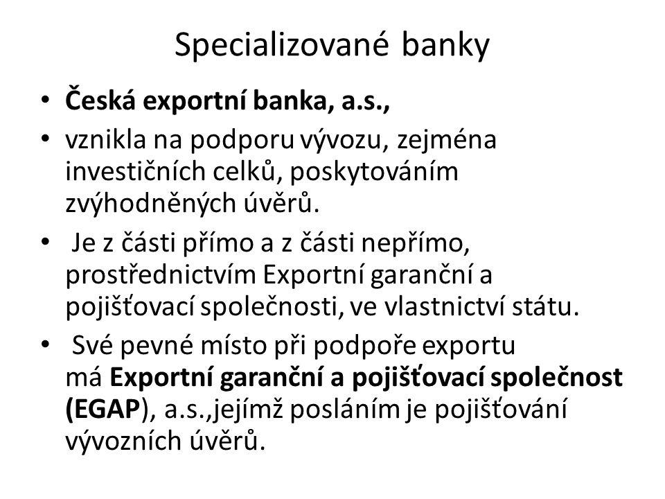 Specializované banky Česká exportní banka, a.s.,