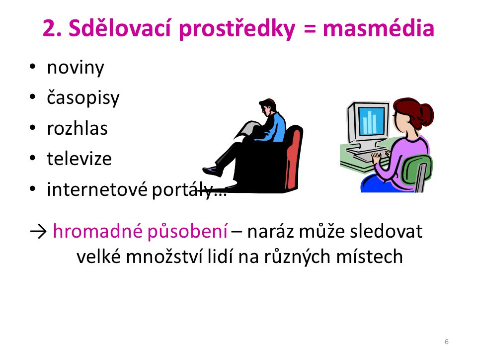 2. Sdělovací prostředky = masmédia