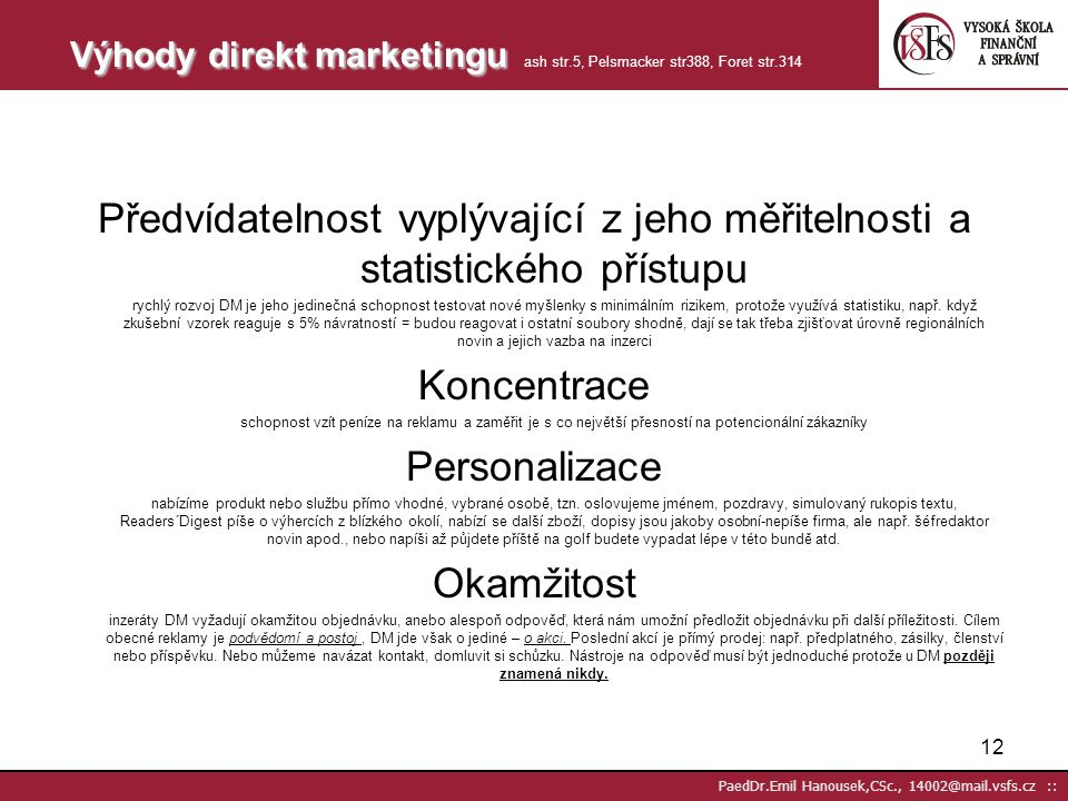 Výhody direkt marketingu ash str.5, Pelsmacker str388, Foret str.314
