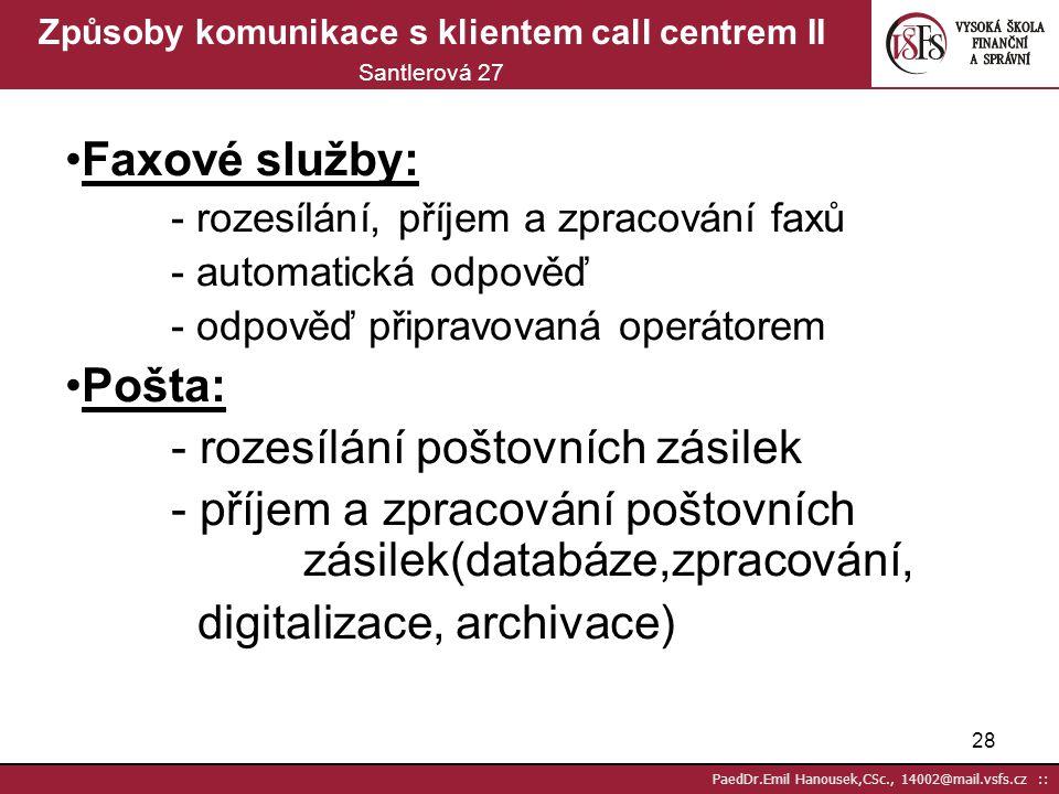Způsoby komunikace s klientem call centrem II Santlerová 27