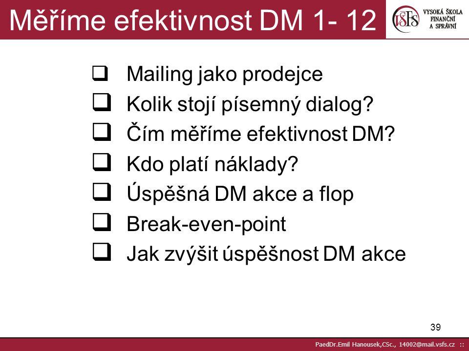 Měříme efektivnost DM 1- 12