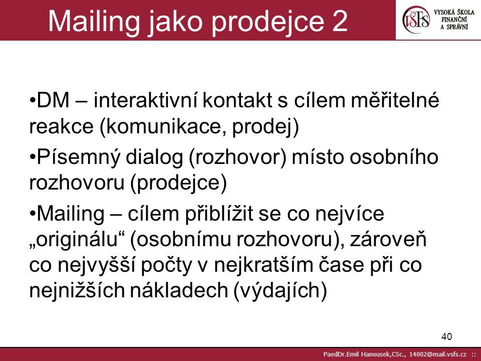 Mailing jako prodejce 2 DM – interaktivní kontakt s cílem měřitelné reakce (komunikace, prodej)