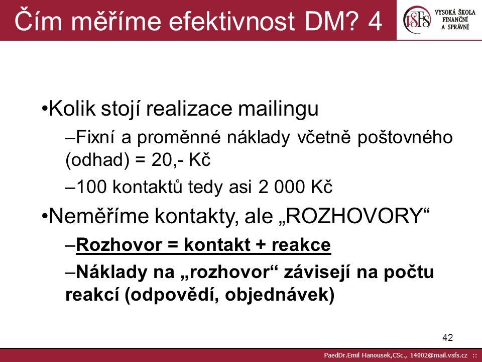 Čím měříme efektivnost DM 4