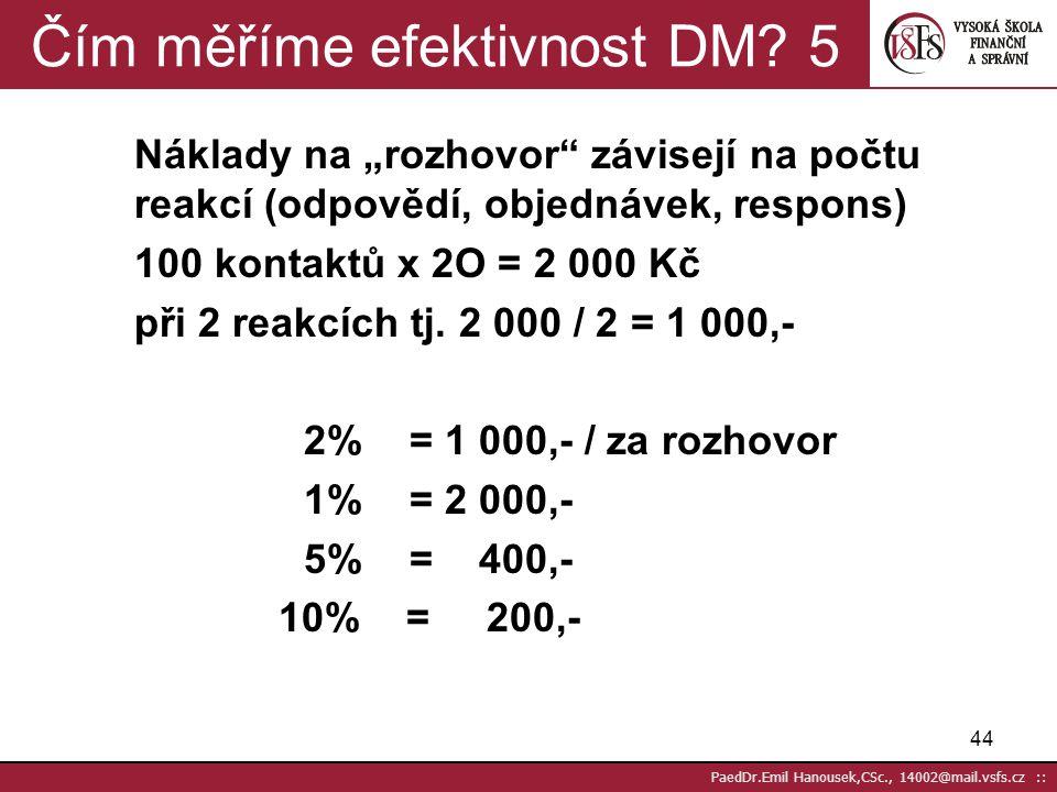 Čím měříme efektivnost DM 5