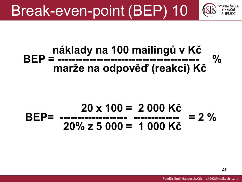 Break-even-point (BEP) 10