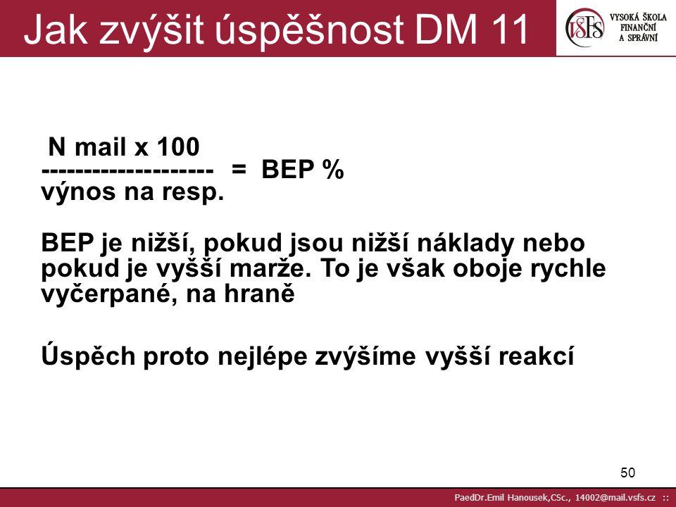 Jak zvýšit úspěšnost DM 11