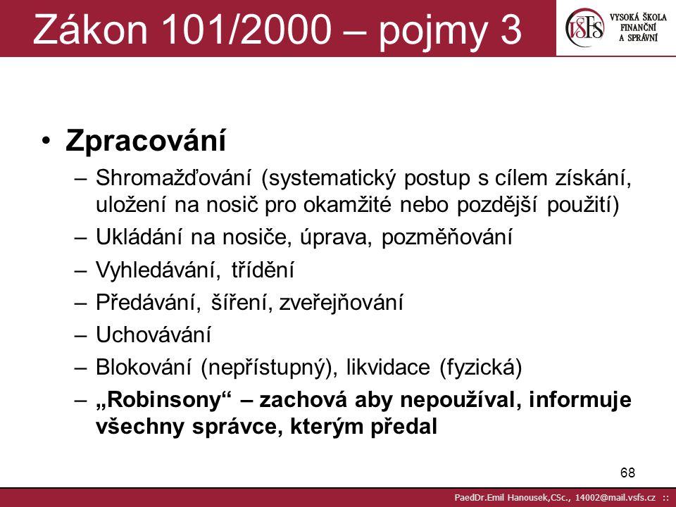 Zákon 101/2000 – pojmy 3 Zpracování