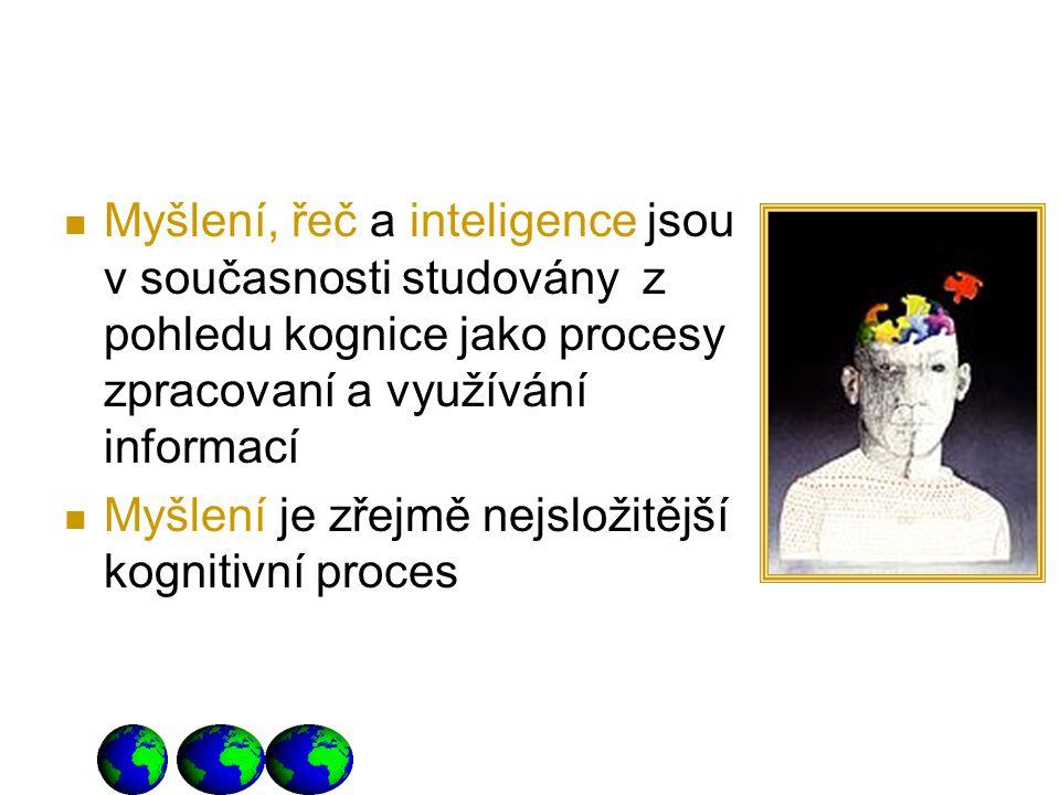 Myšlení, řeč a inteligence jsou v současnosti studovány z pohledu kognice jako procesy zpracovaní a využívání informací
