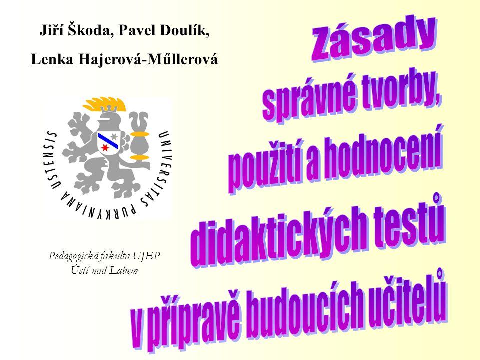 Jiří Škoda, Pavel Doulík, Lenka Hajerová-Műllerová