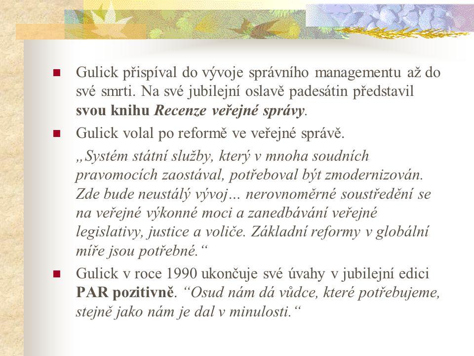 Gulick přispíval do vývoje správního managementu až do své smrti
