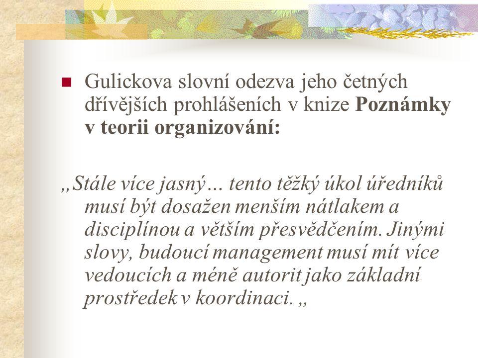 Gulickova slovní odezva jeho četných dřívějších prohlášeních v knize Poznámky v teorii organizování: