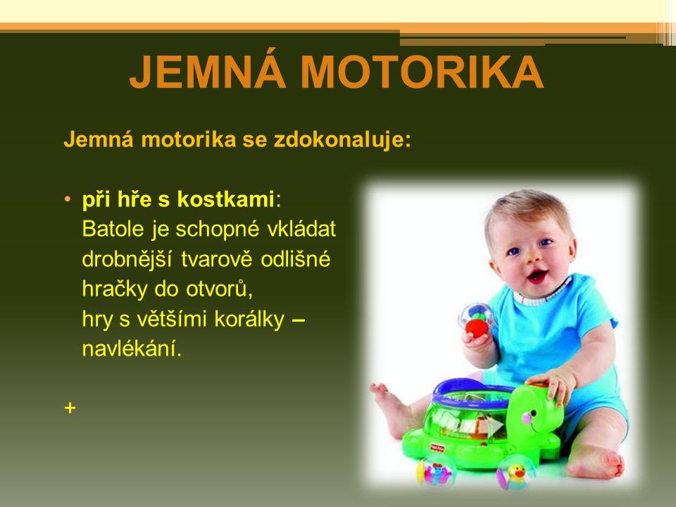 JEMNÁ MOTORIKA Jemná motorika se zdokonaluje: při hře s kostkami: