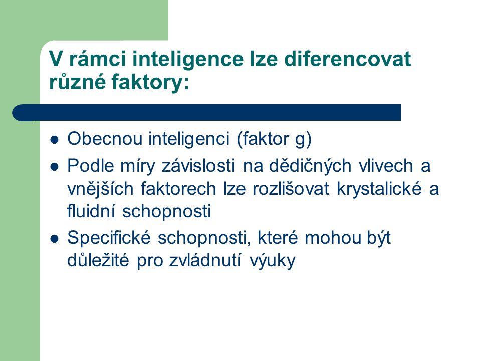 V rámci inteligence lze diferencovat různé faktory: