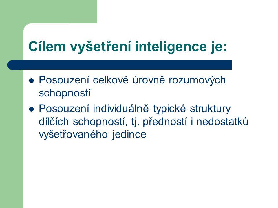 Cílem vyšetření inteligence je: