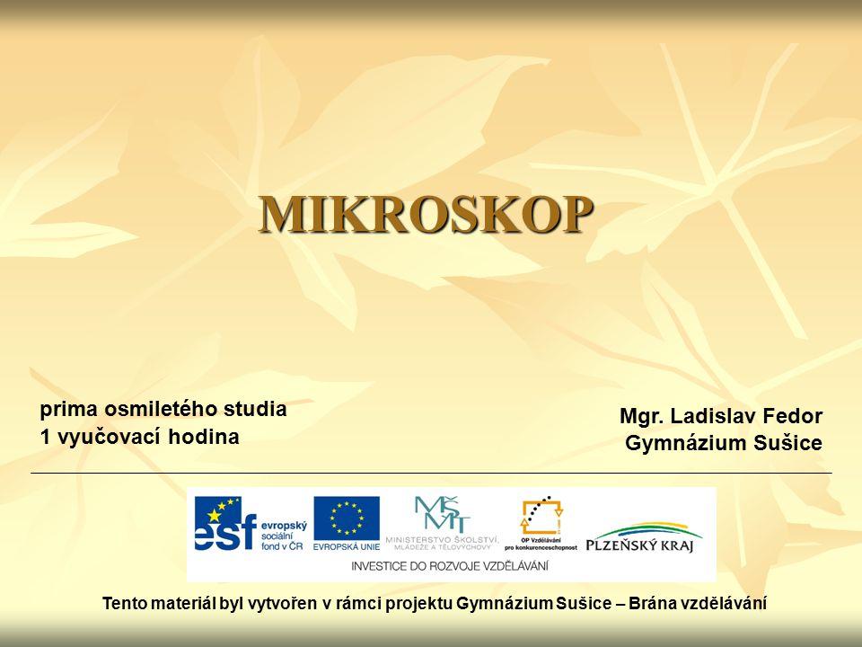 MIKROSKOP prima osmiletého studia Mgr. Ladislav Fedor