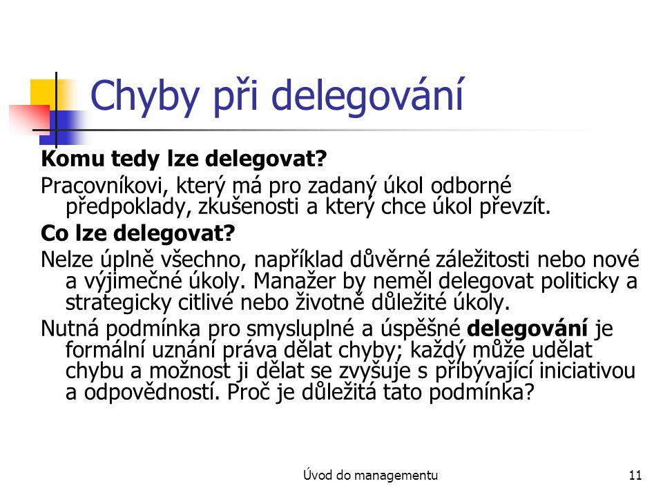 Chyby při delegování Komu tedy lze delegovat