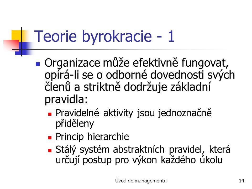 Teorie byrokracie - 1 Organizace může efektivně fungovat, opírá-li se o odborné dovednosti svých členů a striktně dodržuje základní pravidla: