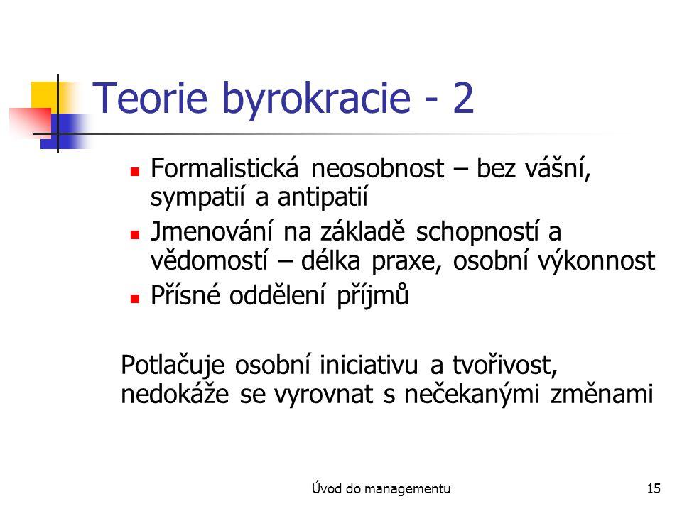 Teorie byrokracie - 2 Formalistická neosobnost – bez vášní, sympatií a antipatií.