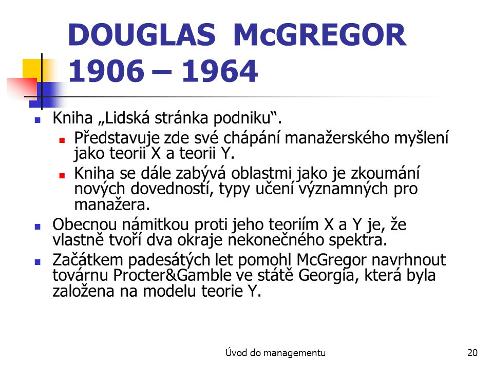 "DOUGLAS McGREGOR 1906 – 1964 Kniha ""Lidská stránka podniku ."