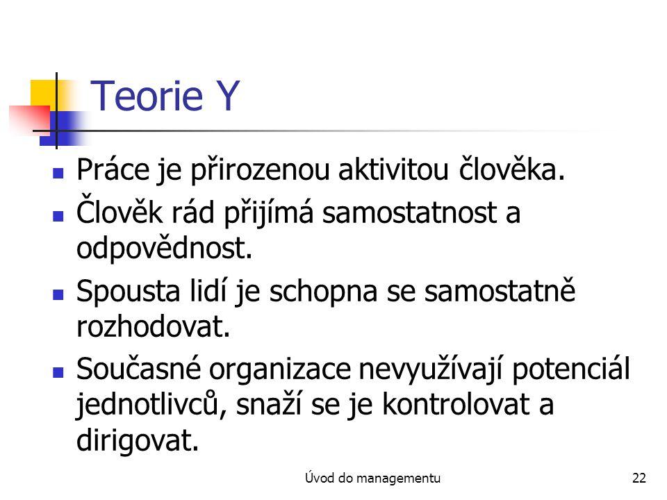 Teorie Y Práce je přirozenou aktivitou člověka.