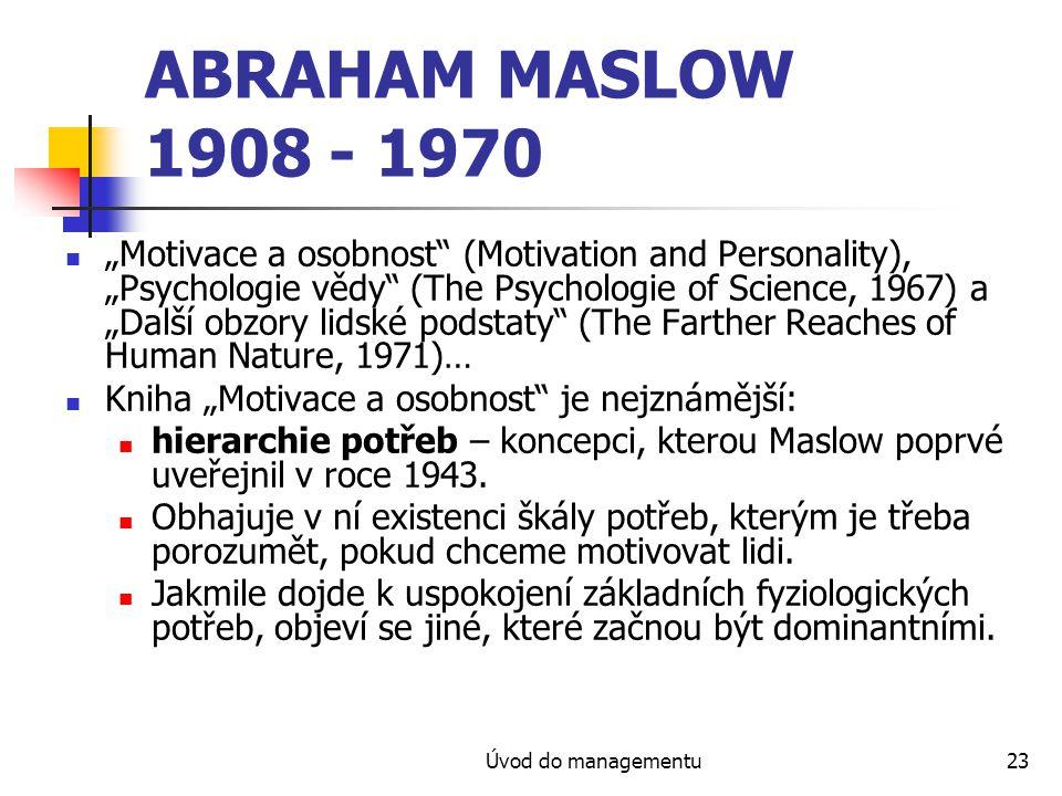 ABRAHAM MASLOW 1908 - 1970
