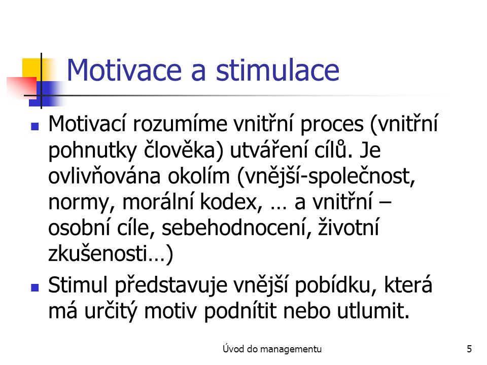 Motivace a stimulace