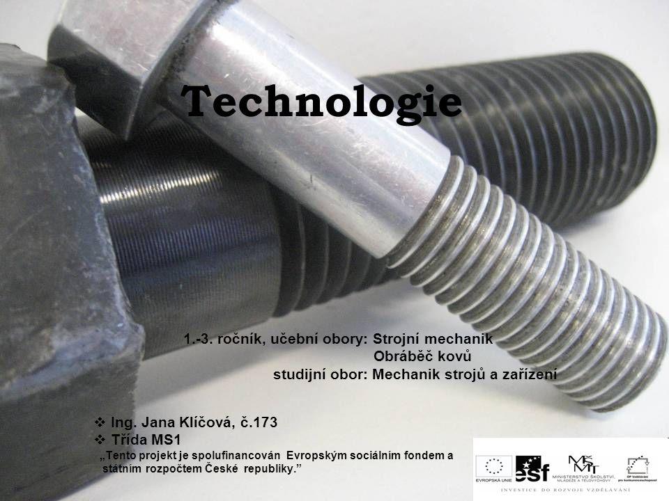Technologie Obráběč kovů studijní obor: Mechanik strojů a zařízení