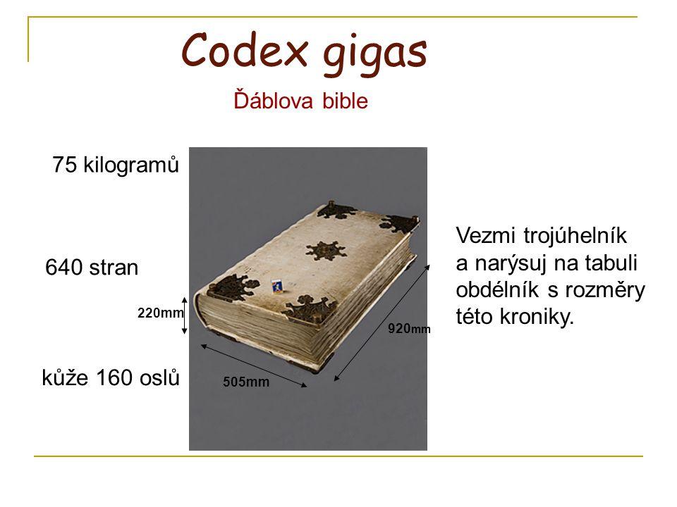 Codex gigas Ďáblova bible 75 kilogramů Vezmi trojúhelník
