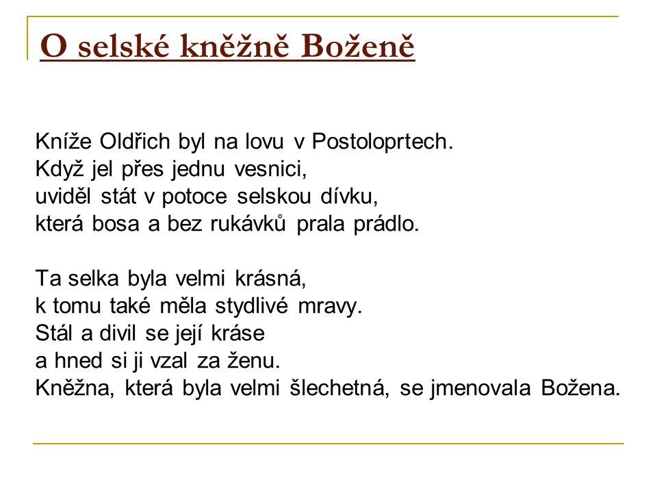 O selské kněžně Boženě Kníže Oldřich byl na lovu v Postoloprtech.