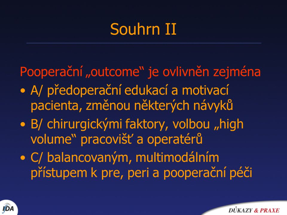 """Souhrn II Pooperační """"outcome je ovlivněn zejména"""